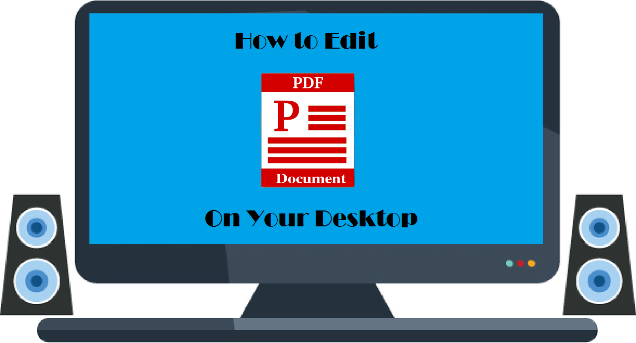 How to Edit PDF Content On Your Desktop