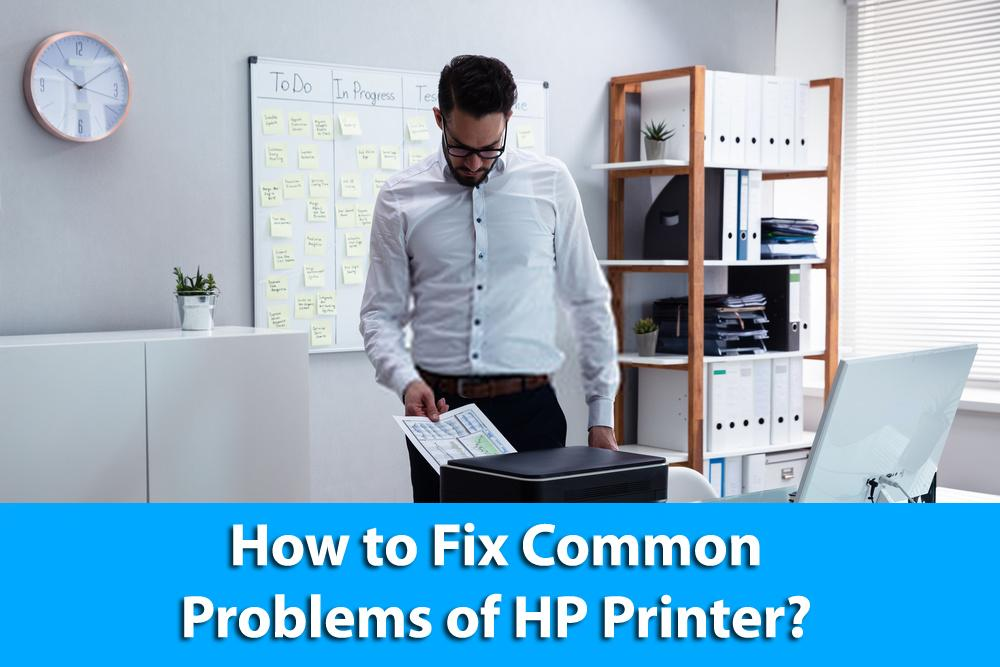 How to Fix Common Problems of HP Printer